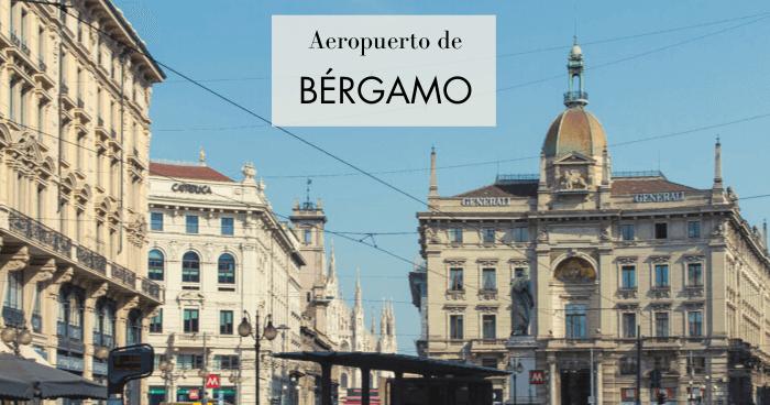 Cómo llegar a Milán desde el aeropuerto de Bérgamo