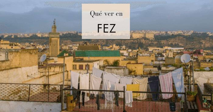 Qué ver en Fez: La guía definitiva