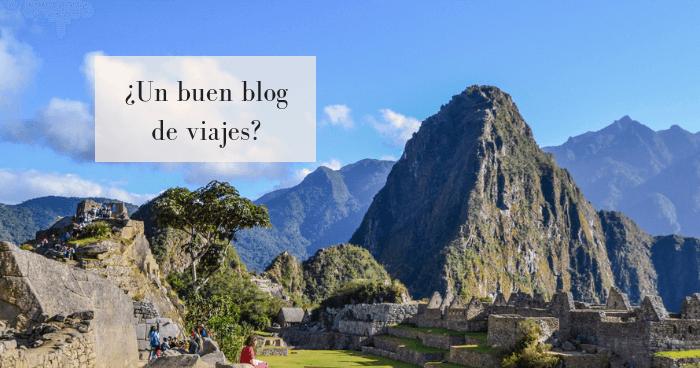 ¿Qué tiene que tener un buen blog de viajes? 24+1 bloggers nos lo cuentan
