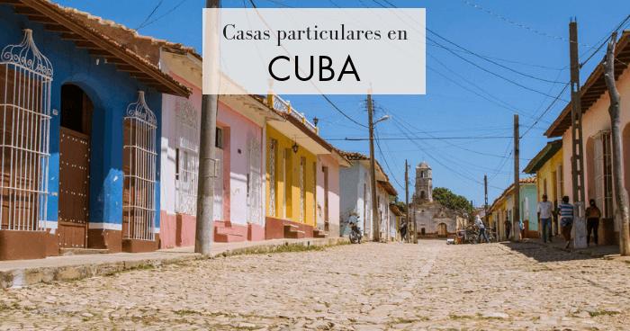 Casas particulares en Cuba: Alojamiento con cubanos