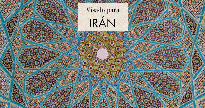 Cómo tramitar el visado para Irán: La Visa on Arrival