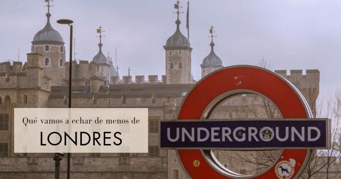 10 Cosas que vamos a echar de menos de Londres... y otras 10 que no