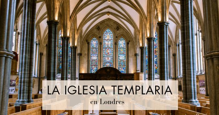 Visitar la iglesia templaria y el barrio de Temple, en Londres