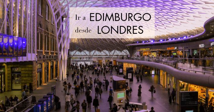 Cómo ir a Edimburgo desde Londres