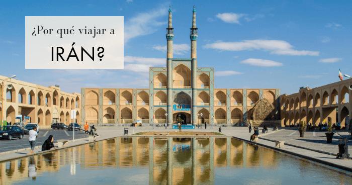 ¿Por qué viajar a Irán? 10 razones para lanzarse