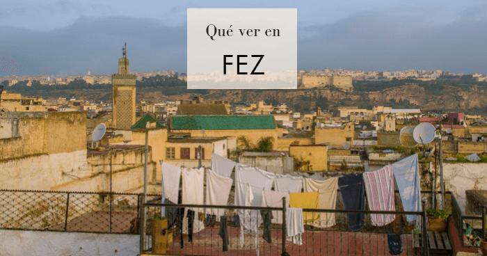 Qué hacer y qué ver en Fez. Guía completa
