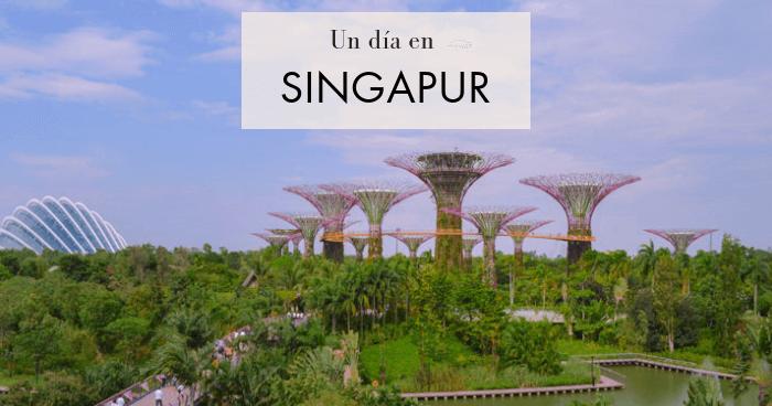 Qué ver y hacer en Singapur en un día