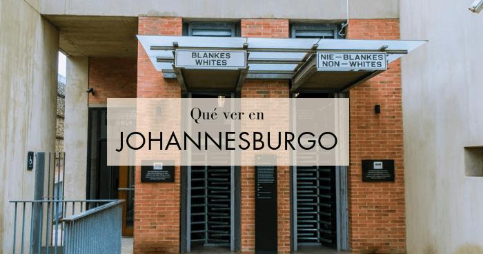 Qué hacer y qué ver en Johannesburgo: La guía