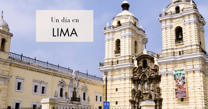 Qué hacer y qué ver en Lima en un día
