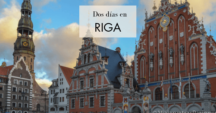 Riga en dos días: Qué ver y hacer