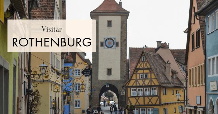 Visitar Rothenburg ob der Tauber y la Ruta Romántica