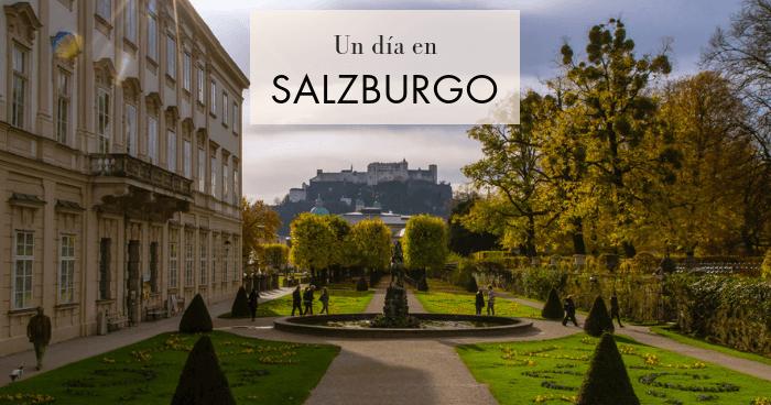 Salzburgo en un día: Qué ver y hacer