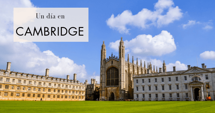 Visitar Cambridge desde Londres. Qué ver y hacer en un día