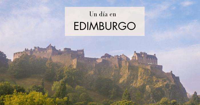 Un día en Edimburgo: Qué ver y hacer