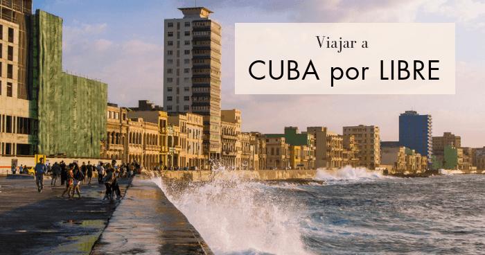 ¿Es difícil viajar a Cuba por libre? Lo positivo y negativo