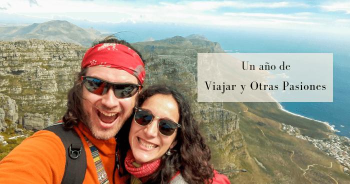 ¡Viajar y Otras Pasiones cumple un año! Así nació y creció