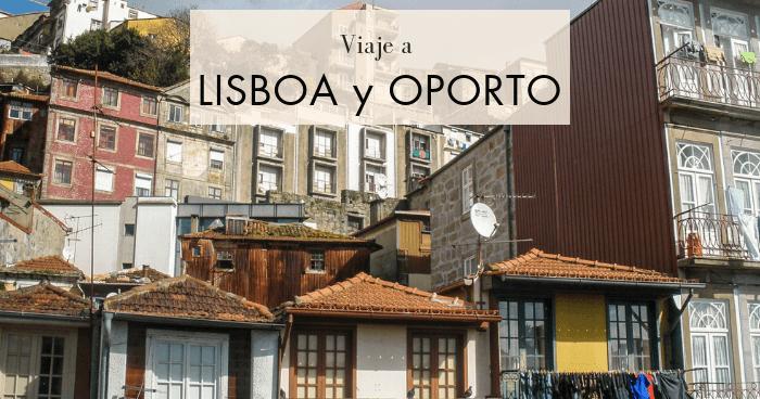 Viaje a Lisboa y Oporto en 5 días