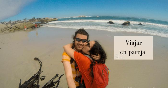 Viajar en pareja: 10 razones para viajar con tu amor