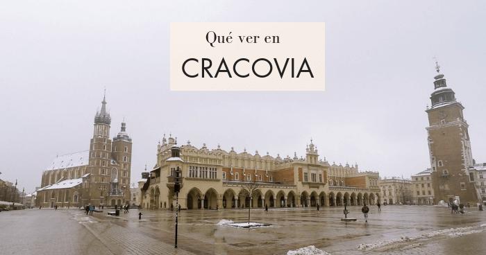 Qué hacer y qué ver en Cracovia. Guía completa con MAPA