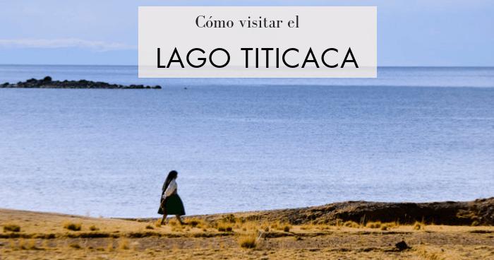 Cómo visitar el lago Titicaca peruano: islas Uros, Taquile y Amantaní