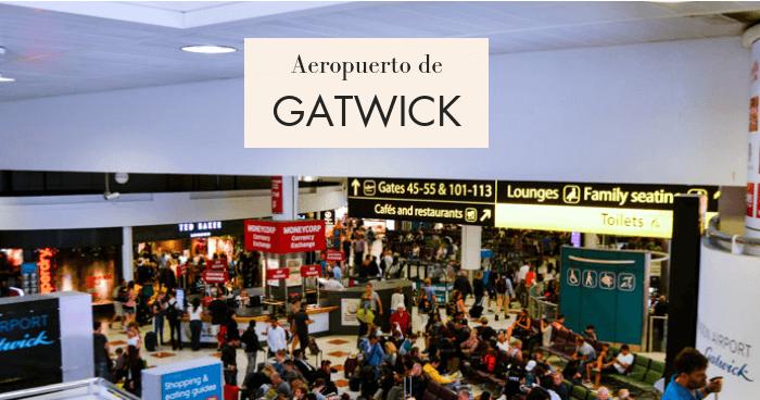 Cómo ir de Gatwick a Londres (con consejos de locales) 2019