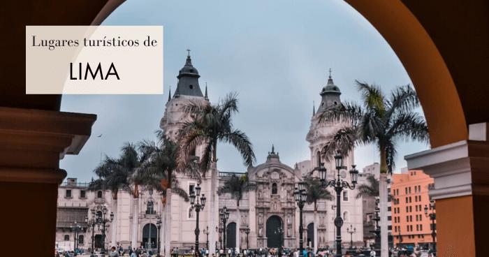 Los 10 mejores lugares turísticos de Lima