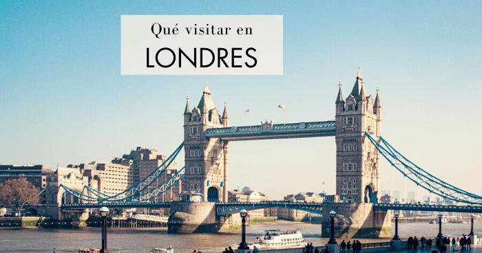 Qué visitar en Londres: Nuestros 25 lugares favoritos