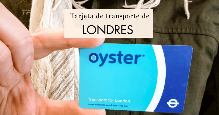 Tarjetas de transporte de Londres: Tarjeta Oyster y Travelcard