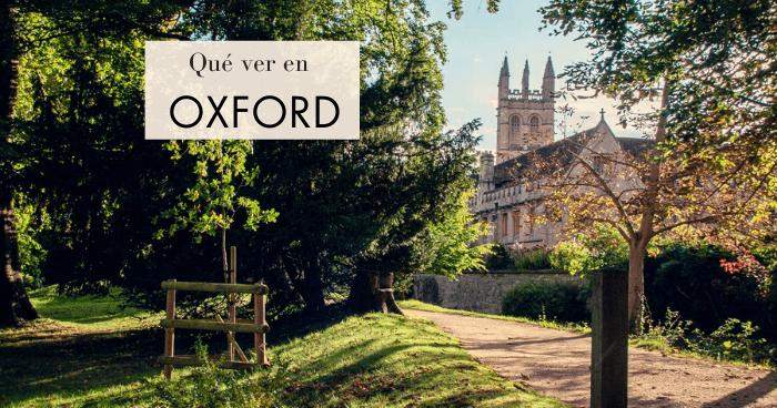 Qué ver en Oxford en un día. Excursión desde Londres