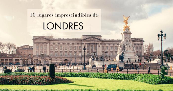 Lugares turísticos de Londres: Los 10 imprescindibles