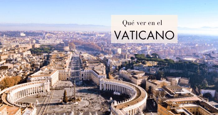 Qué ver en el Vaticano: 8 lugares y su historia