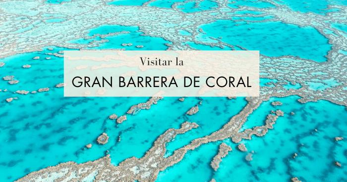 Cómo visitar la Gran Barrera de Coral en Australia