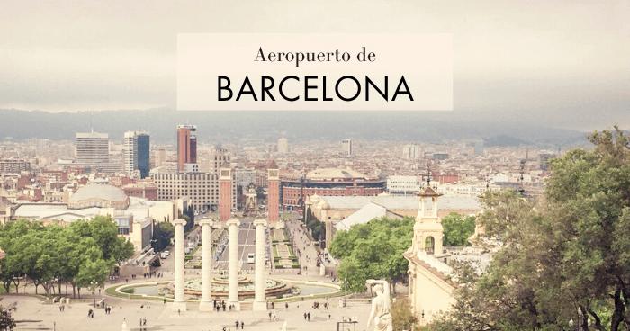 Cómo ir del aeropuerto de Barcelona al centro