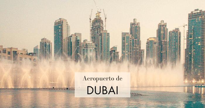 Cómo ir del aeropuerto de Dubai al centro (Burj Khalifa)