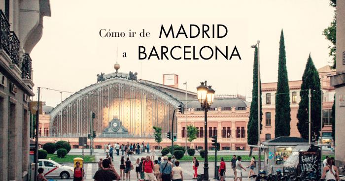 Cómo ir de Madrid a Barcelona barato y rápido