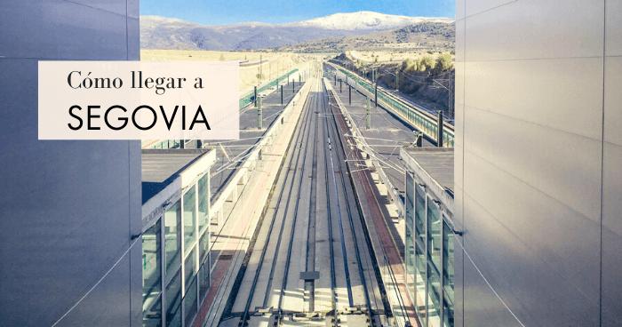 Cómo llegar a Segovia desde Madrid (por una segoviana)