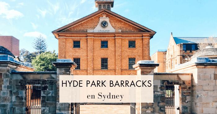 Visitar los Hyde Park Barracks, el mejor museo de Sydney