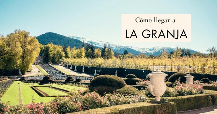 Cómo llegar a La Granja de San Ildefonso desde Segovia o Madrid