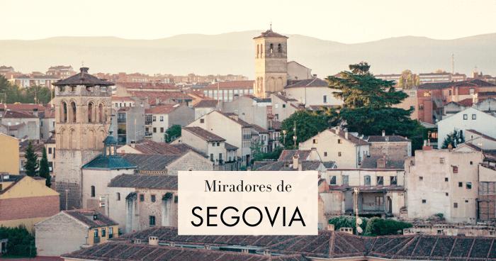 Los 12 mejores miradores de Segovia