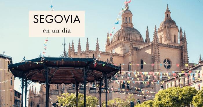 Qué ver en Segovia en un día: el mejor itinerario ¡por una segoviana!