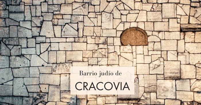 Qué ver en el barrio judío de Cracovia: Kazimierz y Podgorze