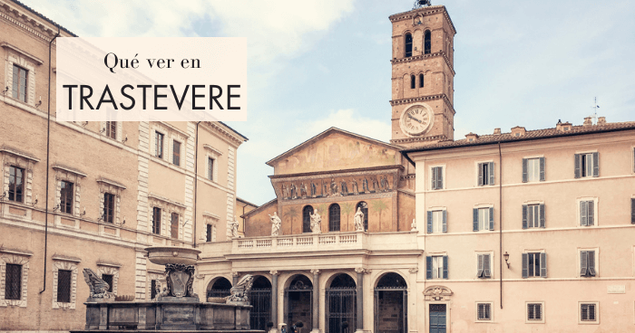 Qué hacer y qué ver en Trastevere, Roma