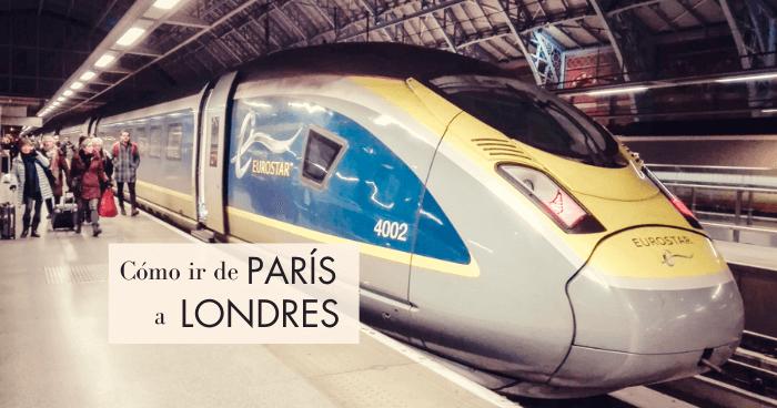Cómo ir de París a Londres (o viceversa)