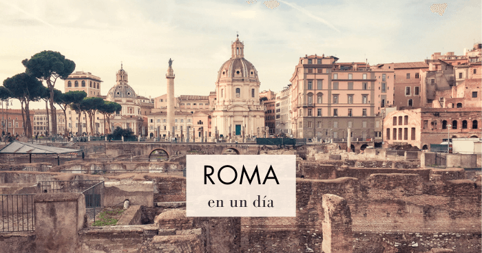 Qué ver en Roma en un día: Ruta a pie