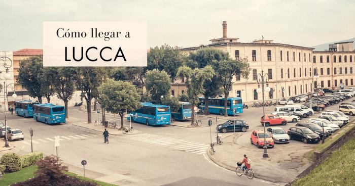 Cómo ir de Pisa o Florencia a Lucca, y dónde aparcar