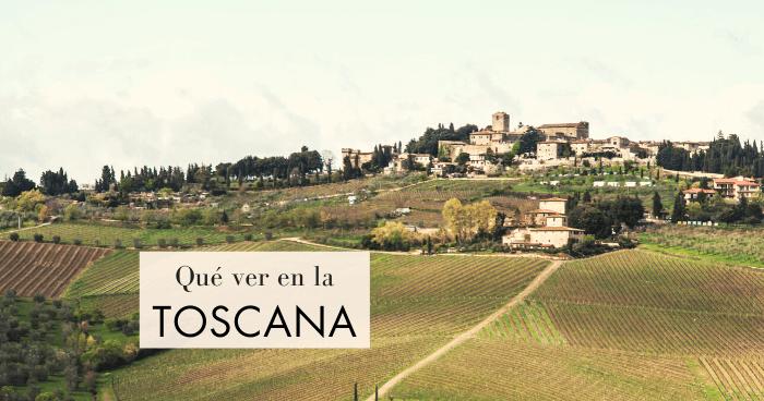 Qué ver en la Toscana ¡por un toscano!