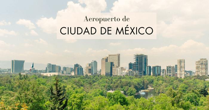 Cómo ir del aeropuerto de Ciudad de México al centro