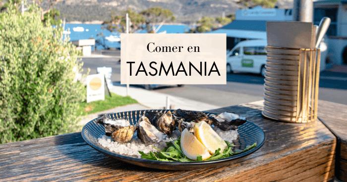 Qué y dónde comer en Tasmania