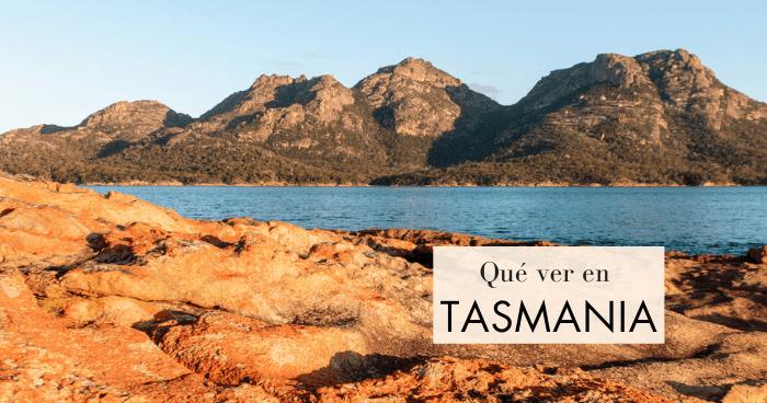 Qué hacer y qué ver en Tasmania