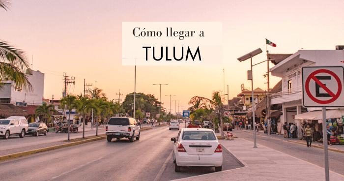 Cómo llegar a Tulum y consejos para tu visita
